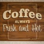 Schild Coffee always Fresh and Hot